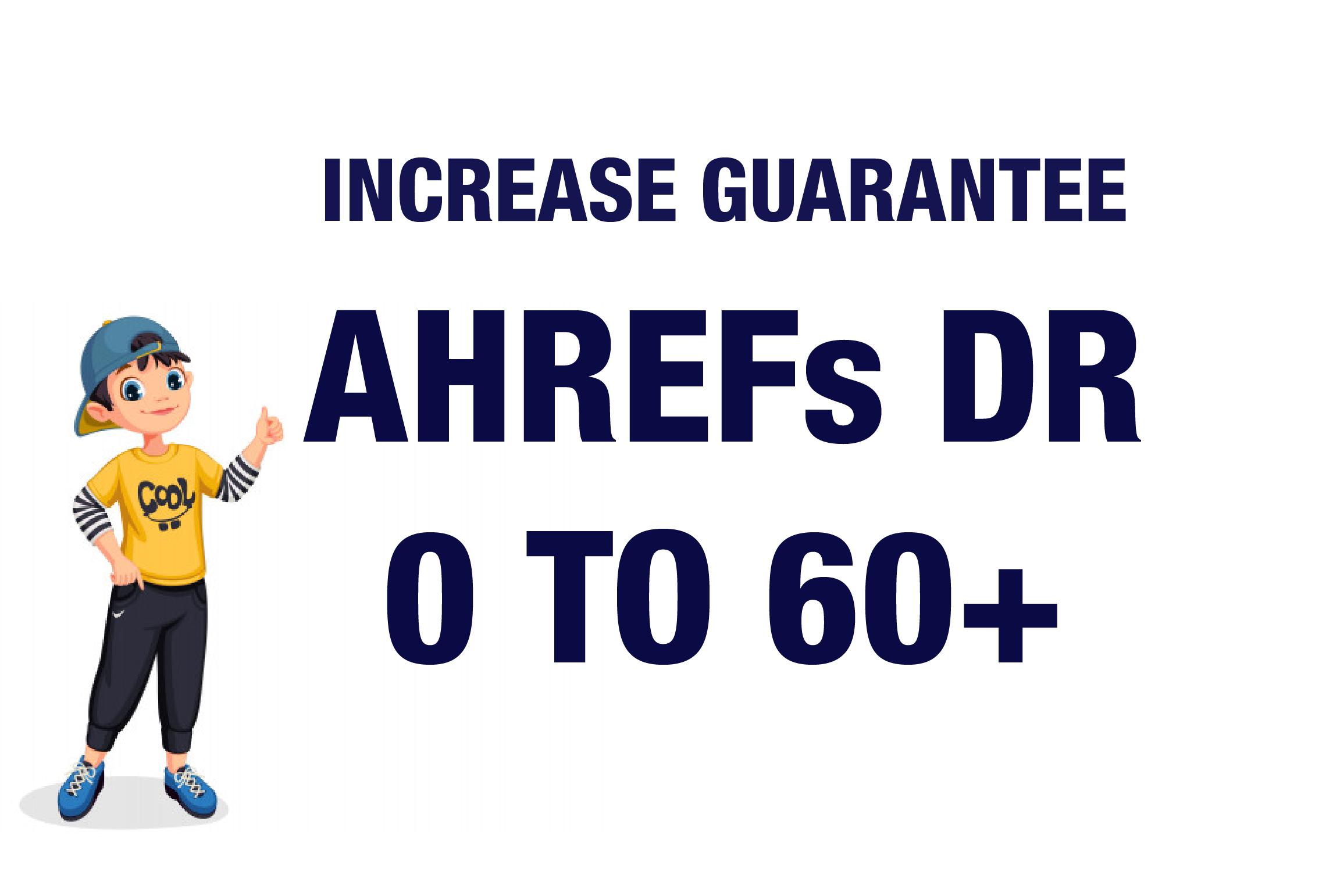 I will Increase Ahrefs DR 0 To 60 Plus Guaranteed