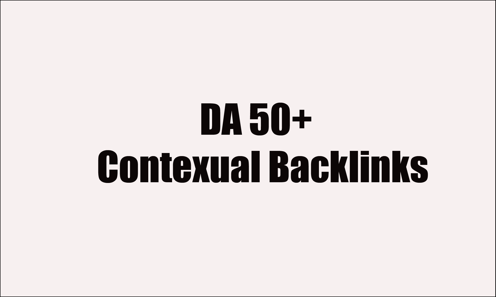 10 High DA-PA 60-40 Index-able Contextual Back-links