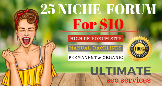 25 High Quality Niche Relevant Forum Posting Backlinks Juice