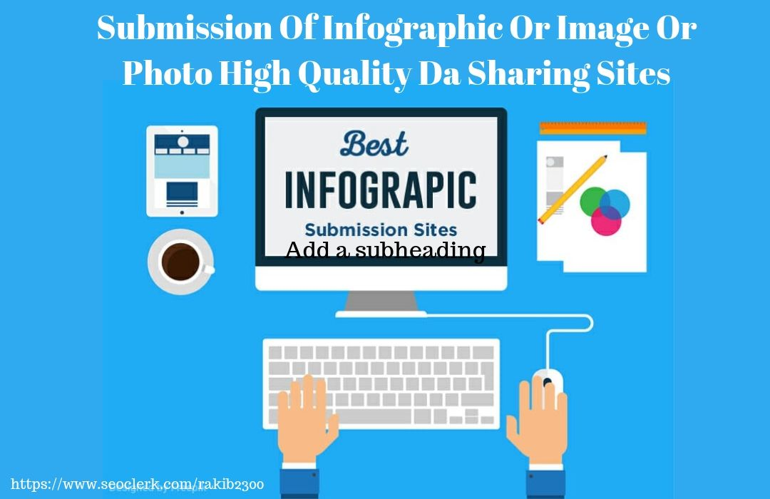 Submit your Image Or Infographic Submission In Top 100 Unique High Quality Sites
