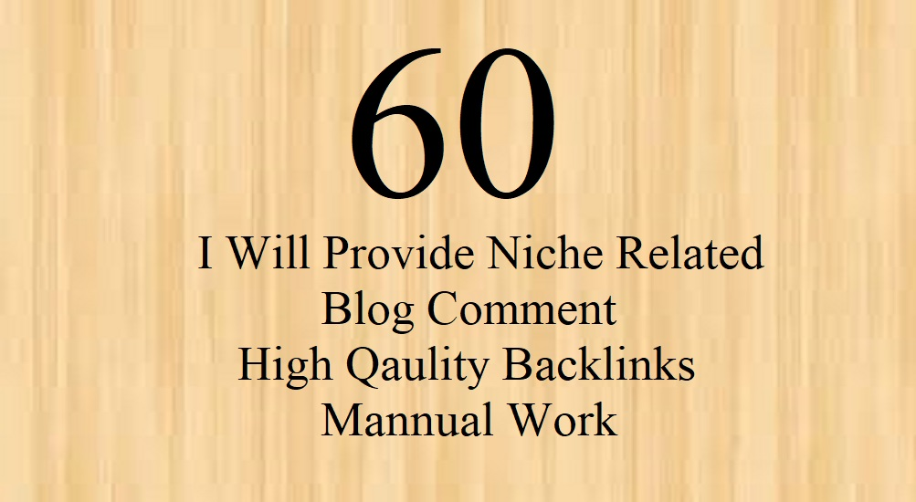Create 60 Niche Related Blog Comments Backlinks