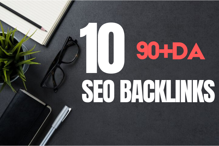 Do 10 High DA SEO Backlinks From 90+DA