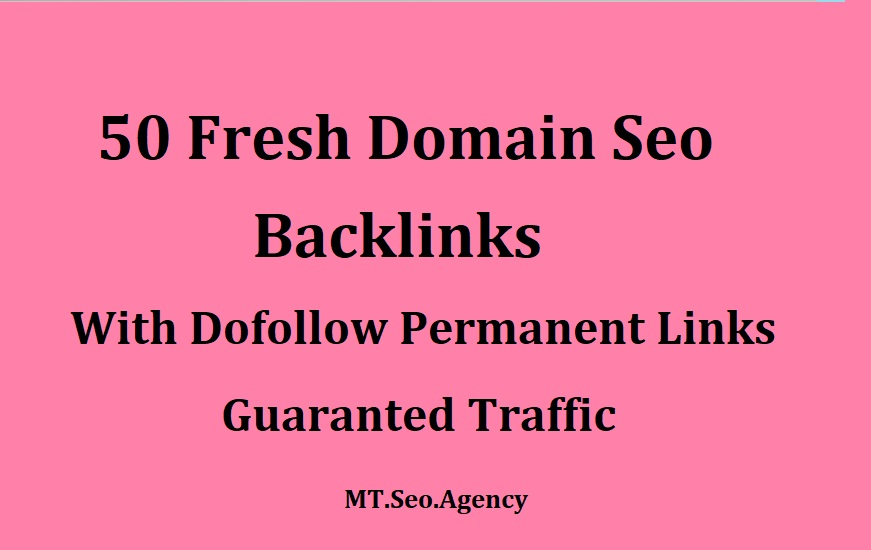 Build 50 Fresh Domain SEO Backlinks With Guaranteed Traffic