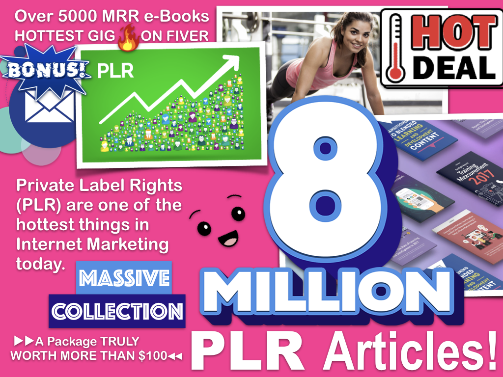 Over 8 Million PLR Private Label Rights Articles,  5000 ebooks with MRR.