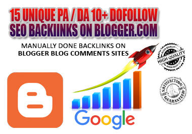 I Will MANUALLY Do 15 UNIQUE PA / DA 10+ DOFOLLOW High PR1-PR4+ SEO BackIinks on Blogger Blog Commen