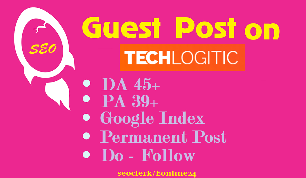 Write and Publish A Place Guest Post On Techlogitic. Net DA 46