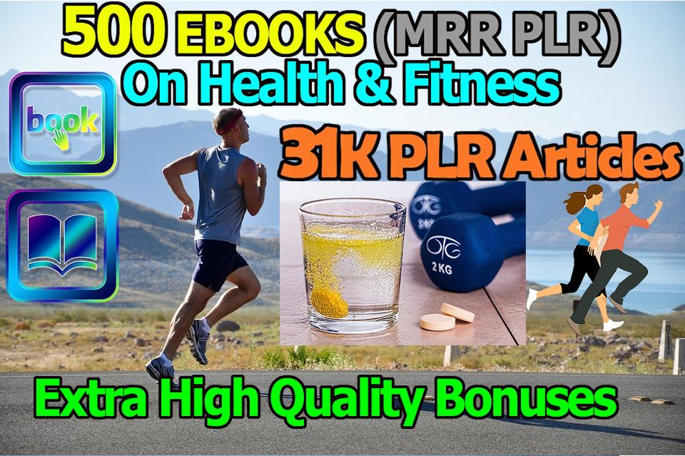 Get 500 MRR PLR EBooks 31K PLR Articles on Health Fitness with Bonuses Giveaway