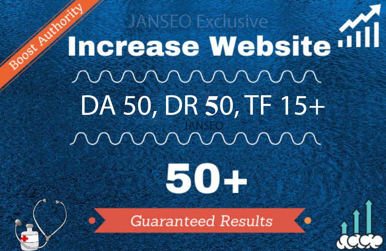 Will Increase Domain Authority DA 50,  Domain Rating DR 50,  Trust Follow TF 15