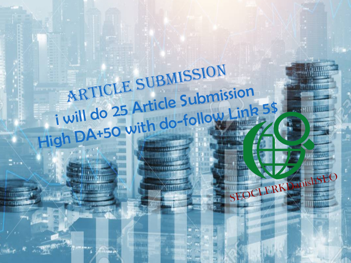 I Will Do 25 Article Submission On High Da 50+ Pa Links Manually JUST 5