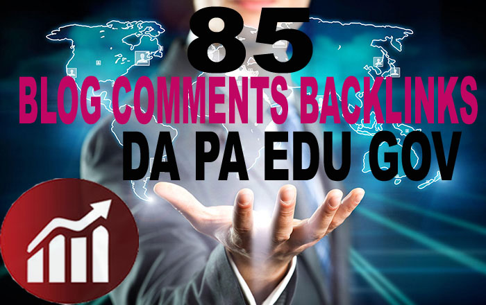 85 Blog Comments High DA/PA,  EDU/GOV,  Backlinks Google Ranking site