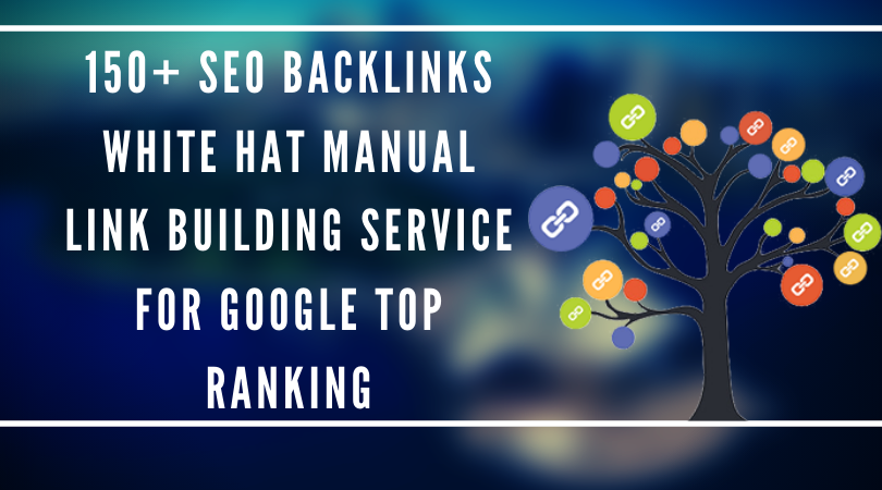 I will do 150 plus white hat SEO manual backlinks building