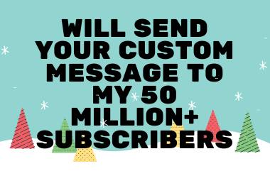 Send Your Email To My 50 Million+ Email List