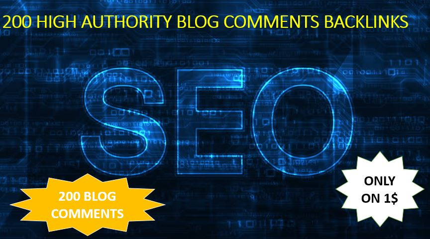 Provide 200 blog comments high authority backlinks