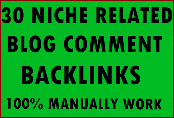 30+ Niche Related Blog comment backlinks- Top service in Monster Backlinks