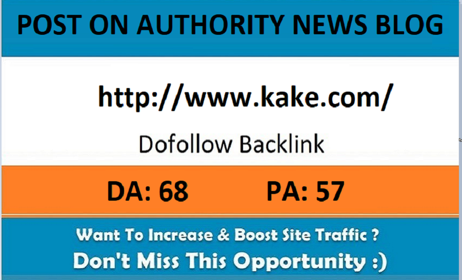 Add A Guest Post On Kake. com&ndash DA 68 News Blog