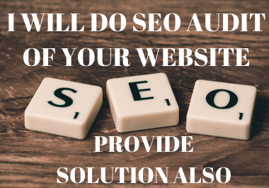 I will Do SEO audit of your website and Provide Solution for Increasing SEO Rank