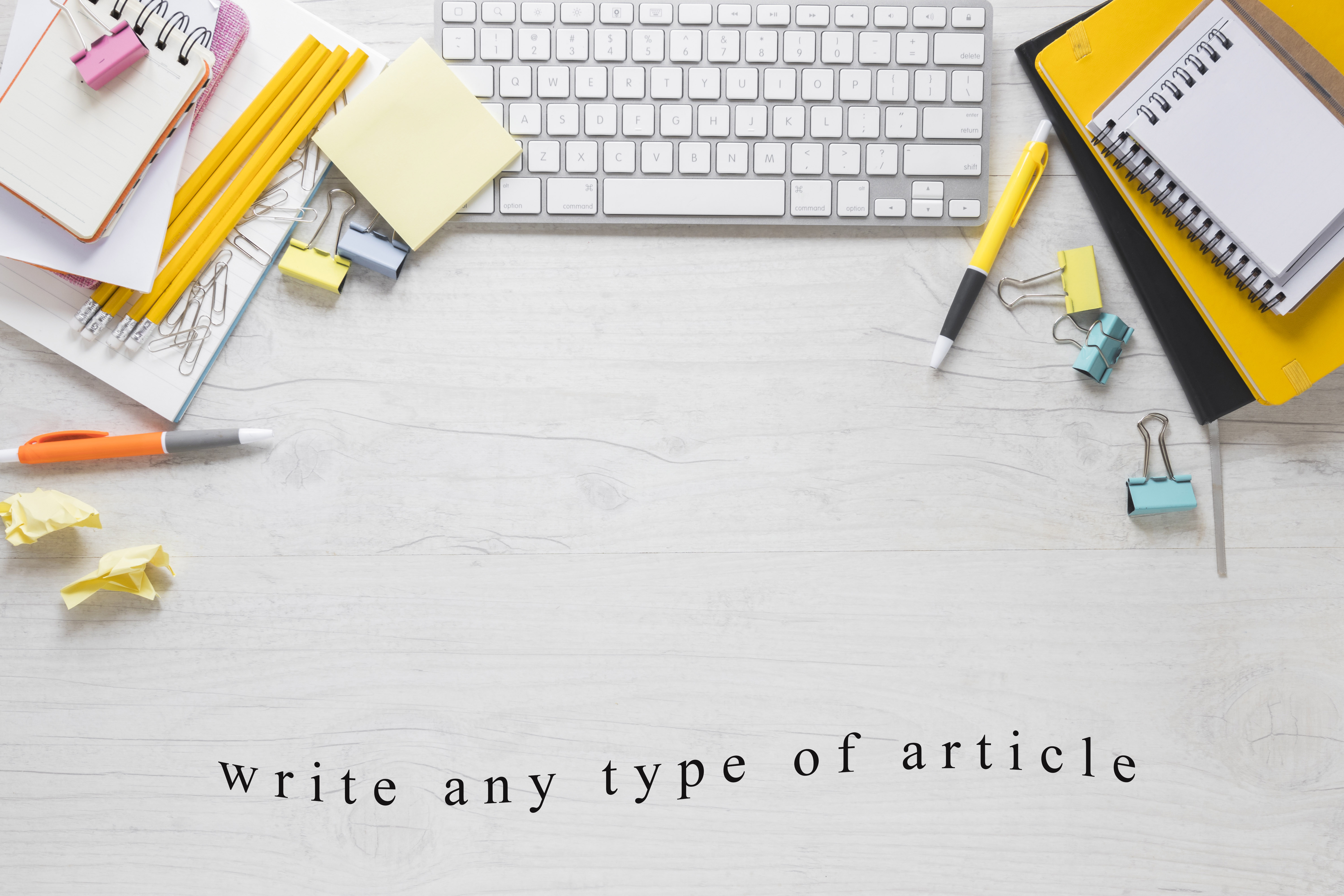 Write any type of article for you