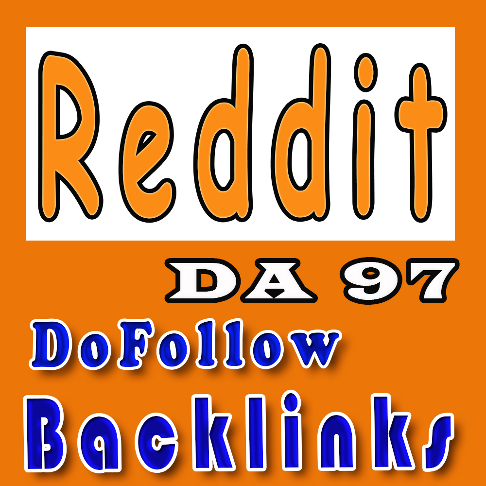Get manually created Powerful Reddit Dofollow backlinks 97 DA& PA