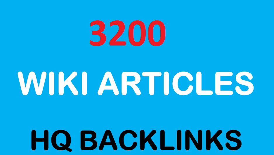 Provide 3200 Wiki Article Backlinks from High DA Domains with PR6 and Plus