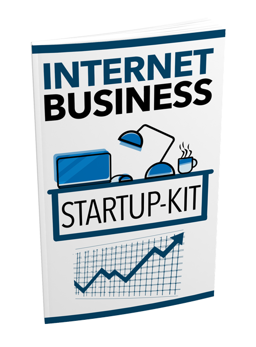Internet Business Startup Kit - START INTERNET BUSINESS NOW