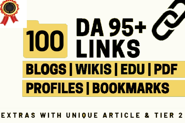 100+ High DA 30 to 95+ HQ Links to RANK your website and boost your web authority.