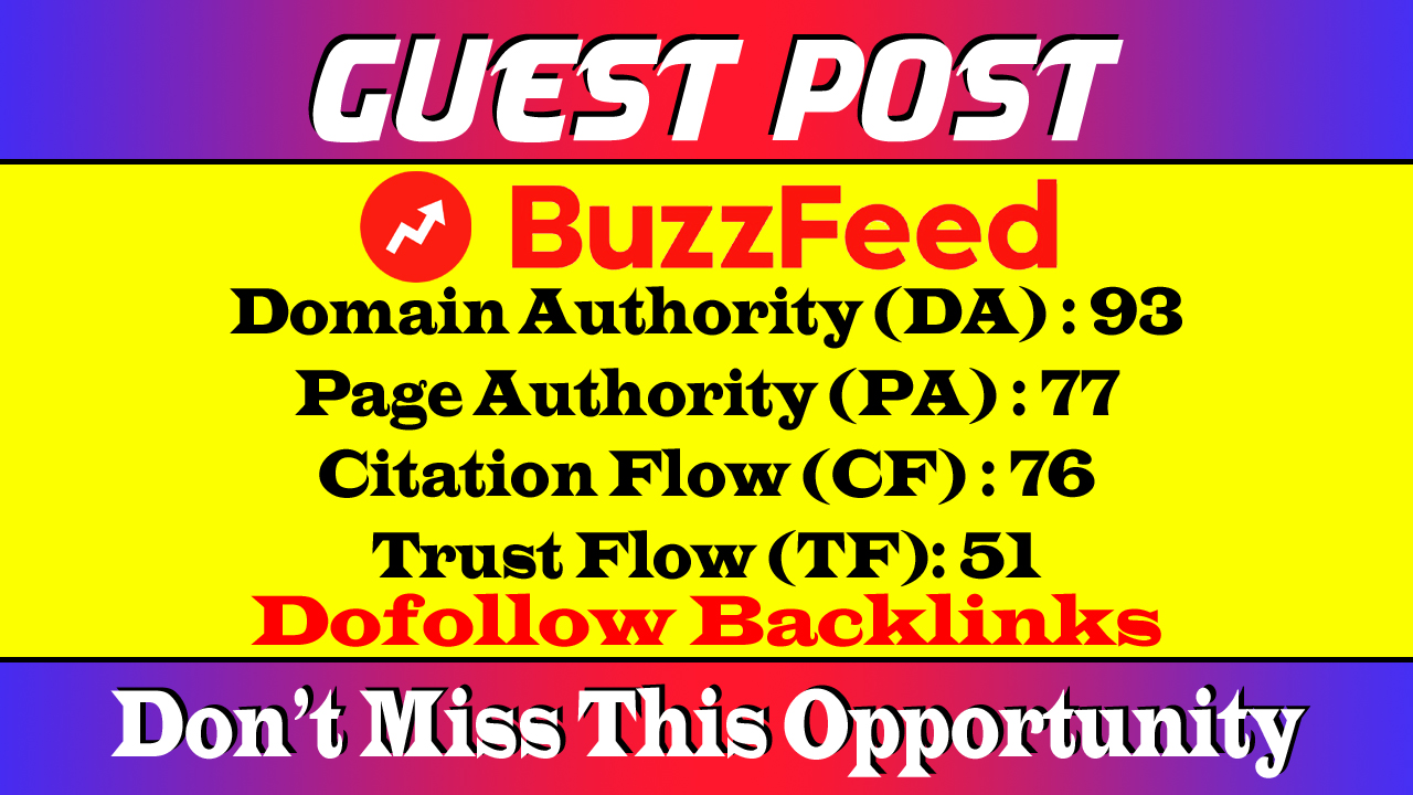 Write and Publish Guest Post on BuzzFeed Dof0llow Link DA 93 PR8 TF 51