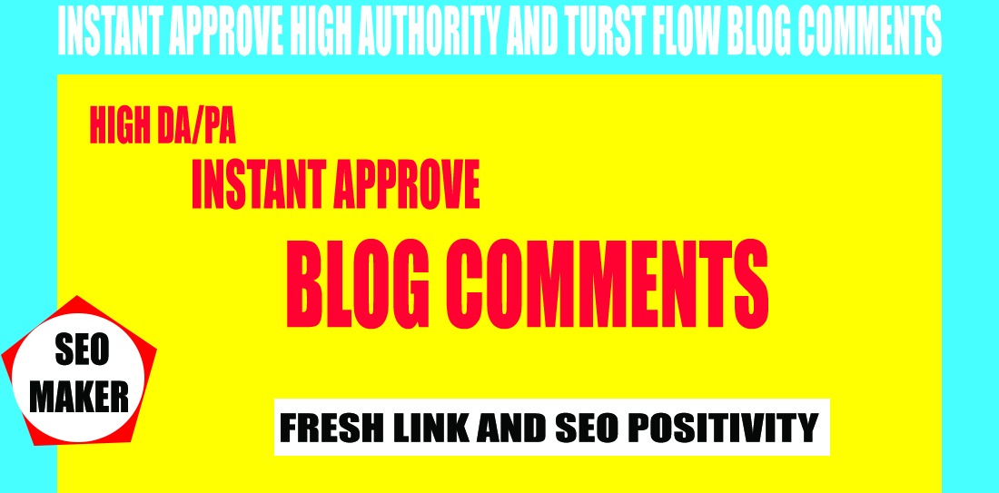 151 Instant Approve High Authority And Trust Flow Blog Comments Rank 1st 2021