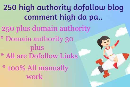 I will do 250 high authority dofollow blog comment high da pa