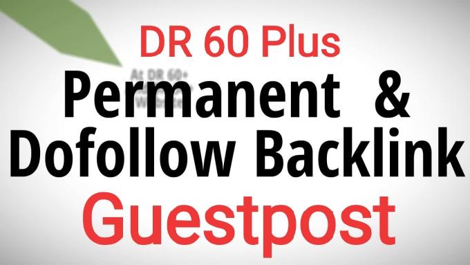 do guest post DR 60 + website dofolow backlink