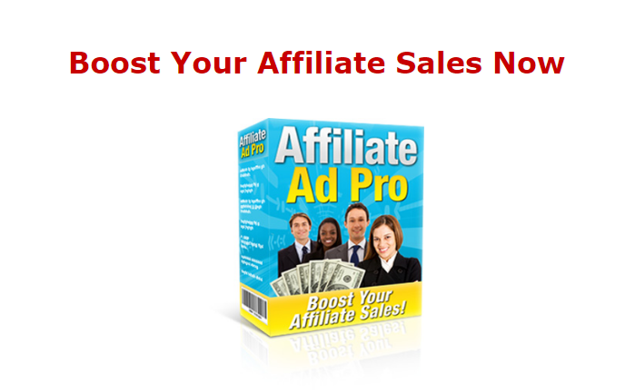 Affiliate Ads Pro Helps Boost Your Affiliate Sales Now Plus Amazing Advertising Tips Ebook