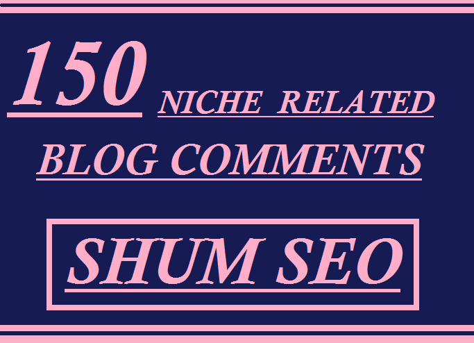 I will do 150 NICHE RELATED BLOG COMMENTS