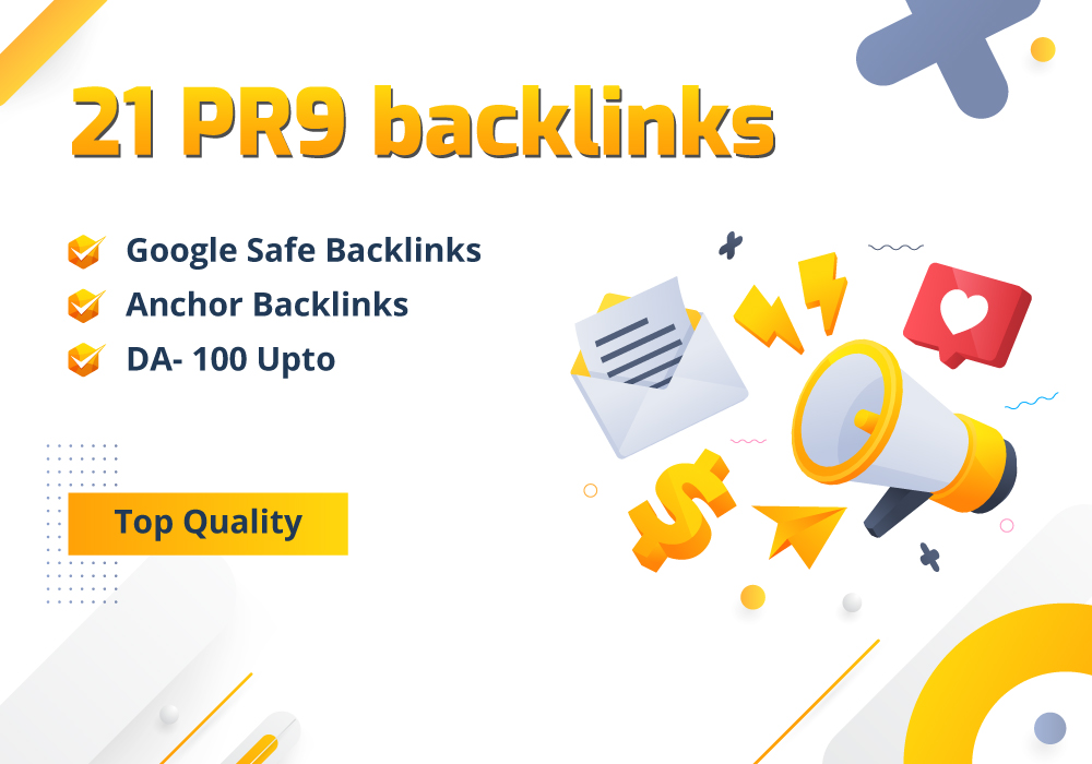 UPTO DA 100- 21 PR9 Backlinks Google Safe and SEO Links