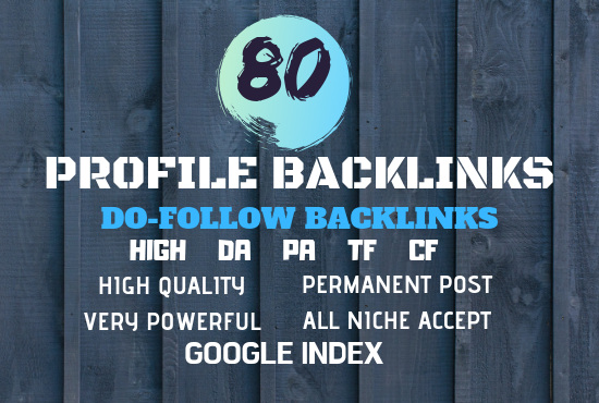 Will manually Create 80 High Authority Do-follow Profile Backlinks