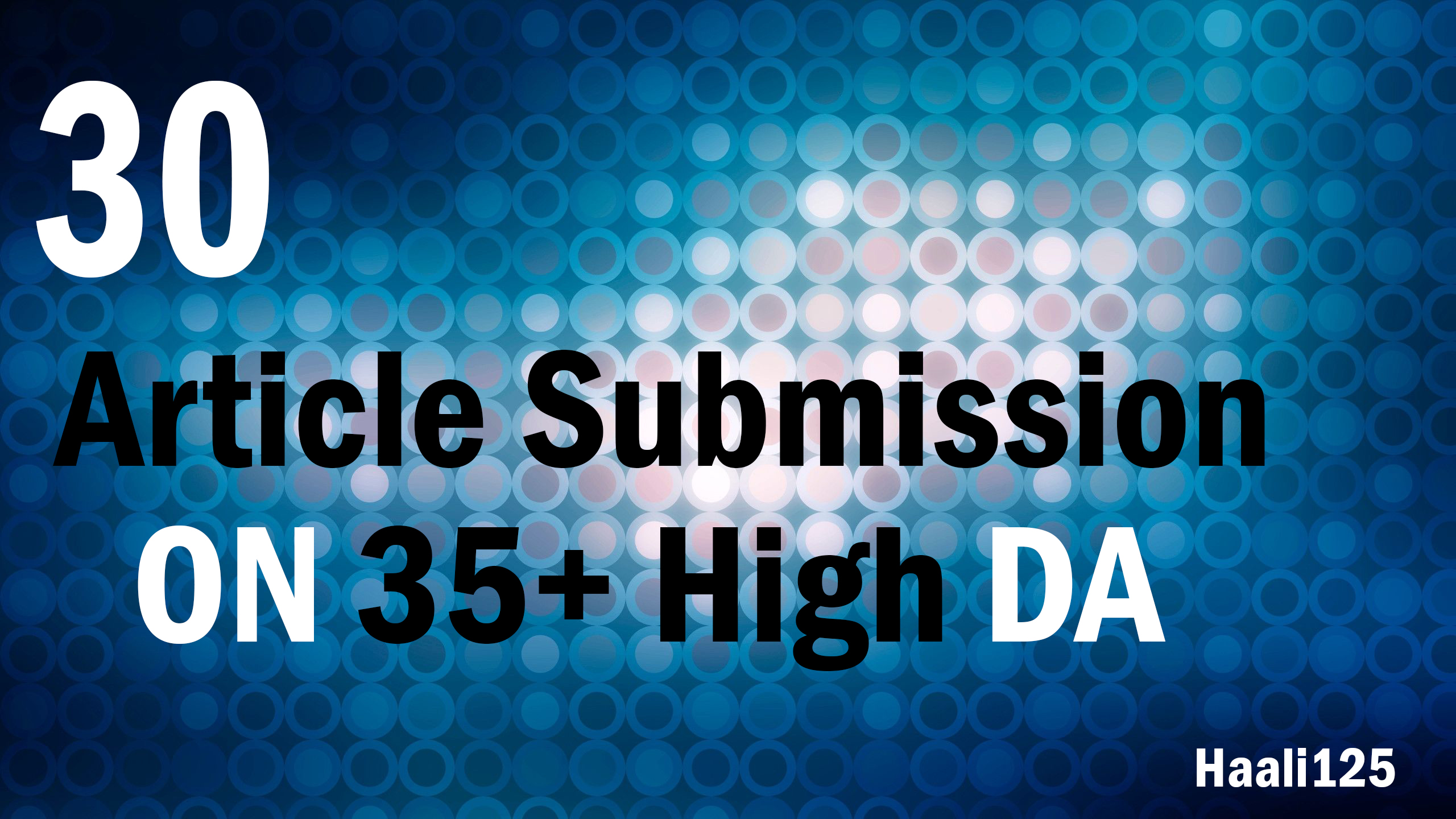 I will provide 30 article submission 35+ high DA