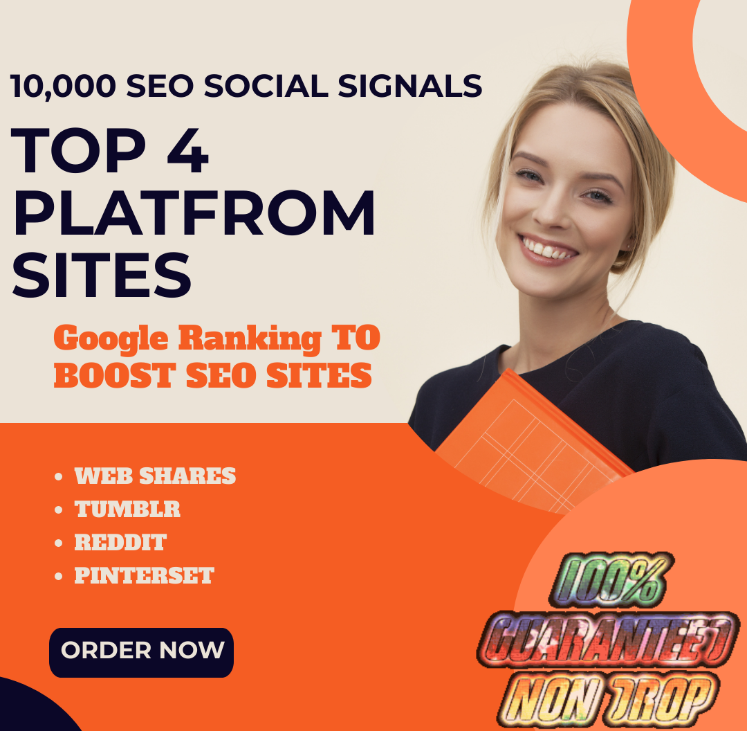 10,000 SEO Social Signals Top 4 site Help To Website Traffic And Google Ranking To boost SEO sites