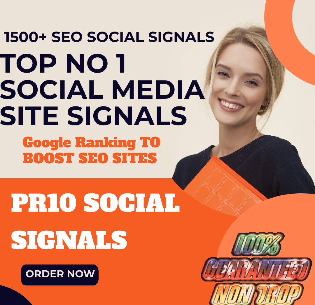 TOP No1 Social Media Best Site 1500+ PR10 Social Signal from share Real Social Signal within 8 Hours