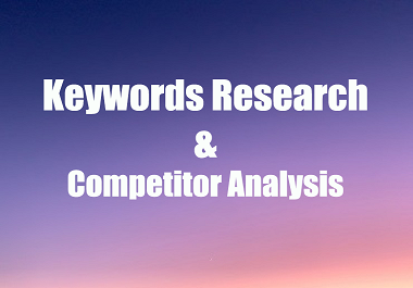 I will do Keywords Research & Competitor Analysis