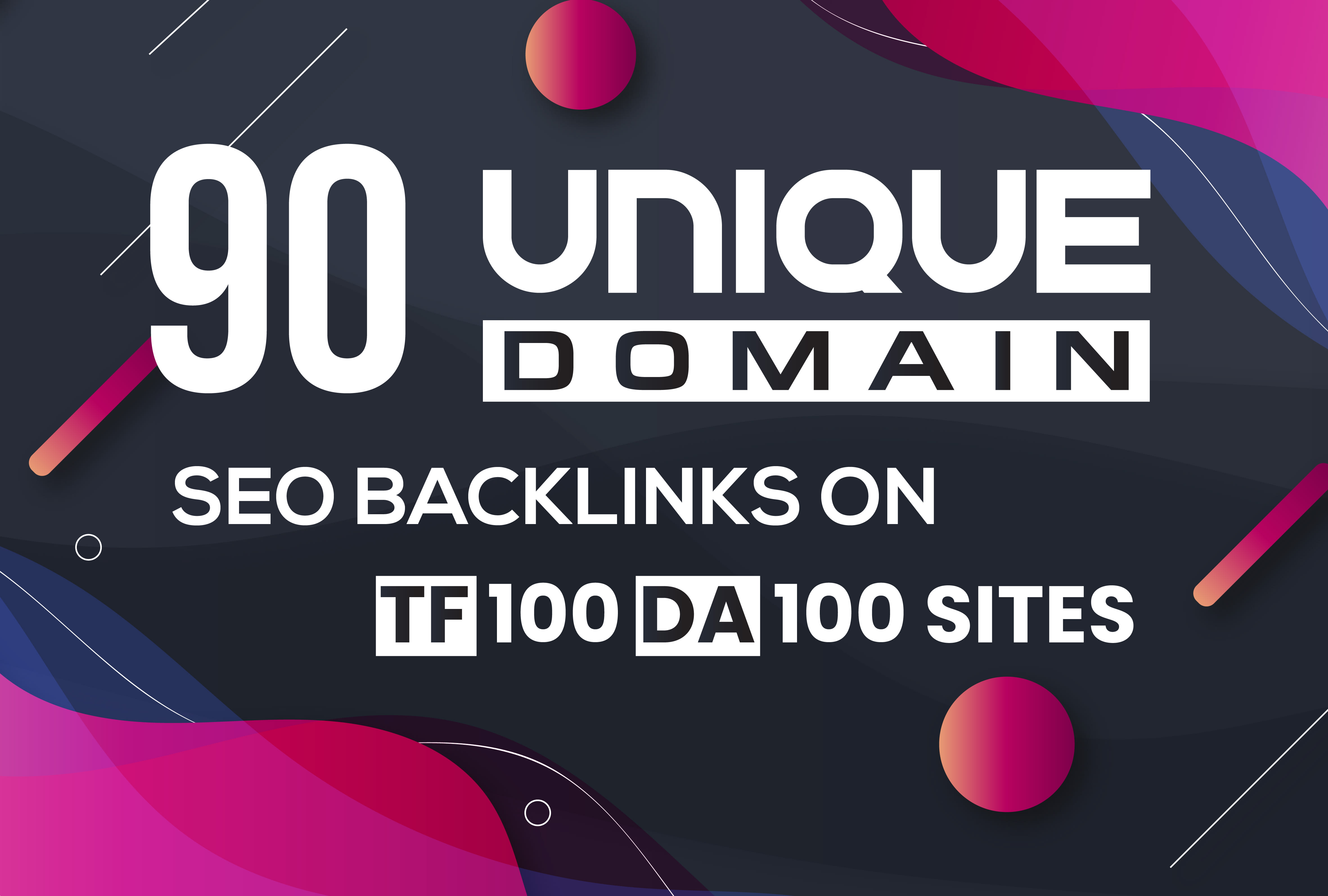 Build 90 Unique Domain SEO Backlinks PA DA