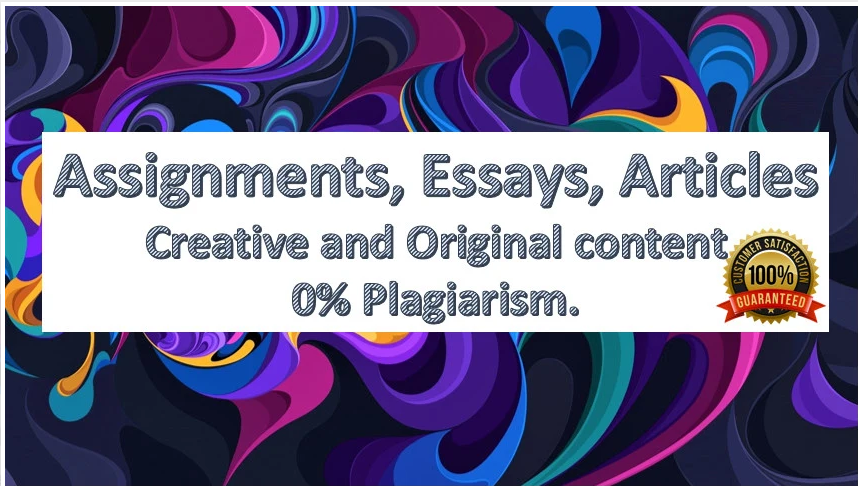 write essays,  articles,  assignments on any topic