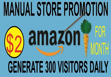 I will expetly, manually promote your Amazon store