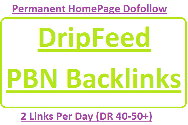 Make 7 DR 50 to 60 drip feed pbn backlinks