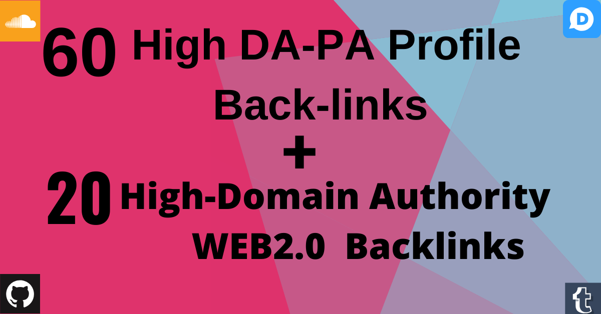 Provide 60 High DA-PA Profile + 20 WEB2.0 Backlinks