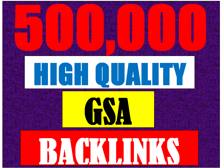 500K verified GSA High-Quality & Powerful SEO Backlink for websites, videos to achieve your goal