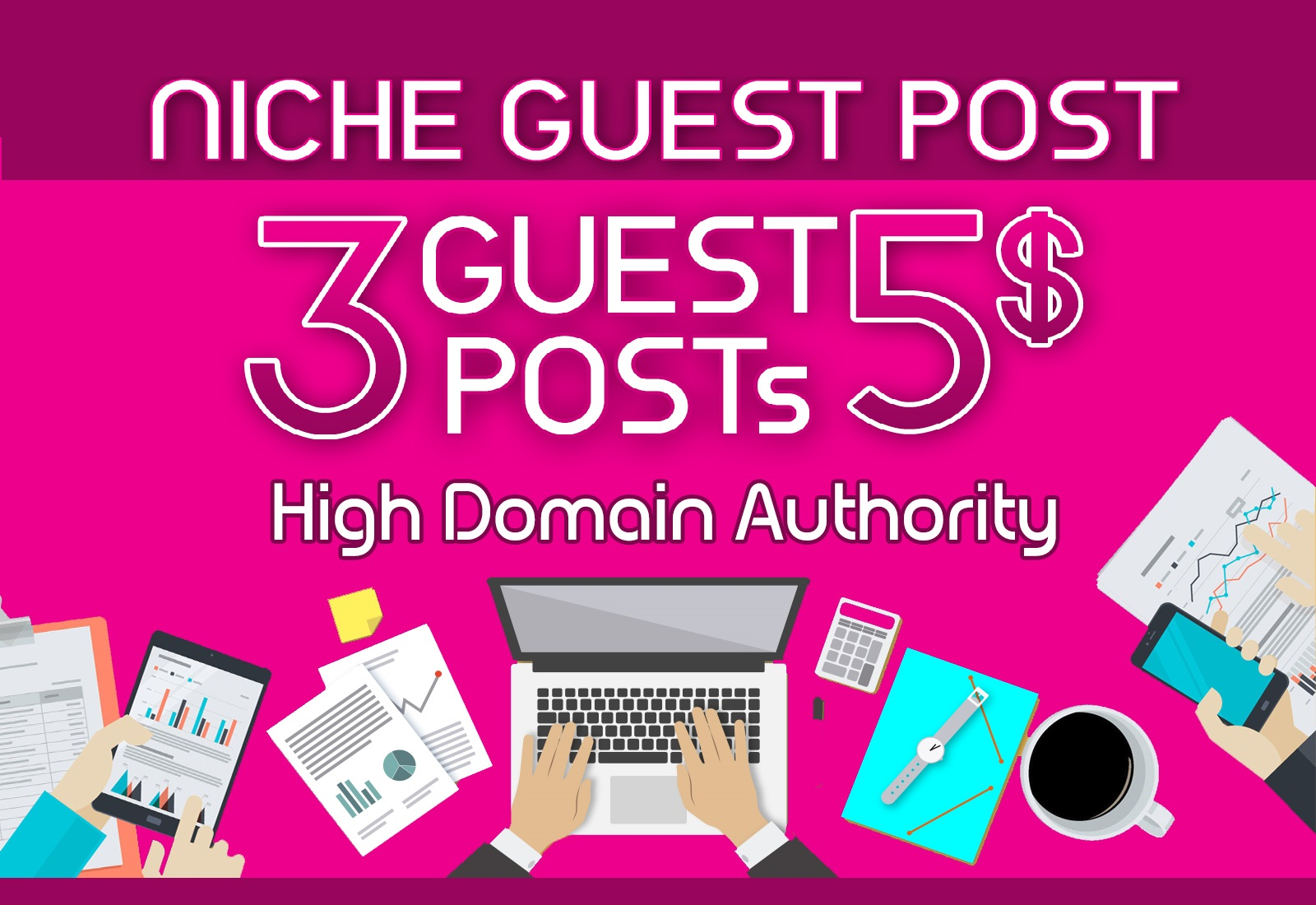 write and publish 3 niche guest post on DA90+ authority sites