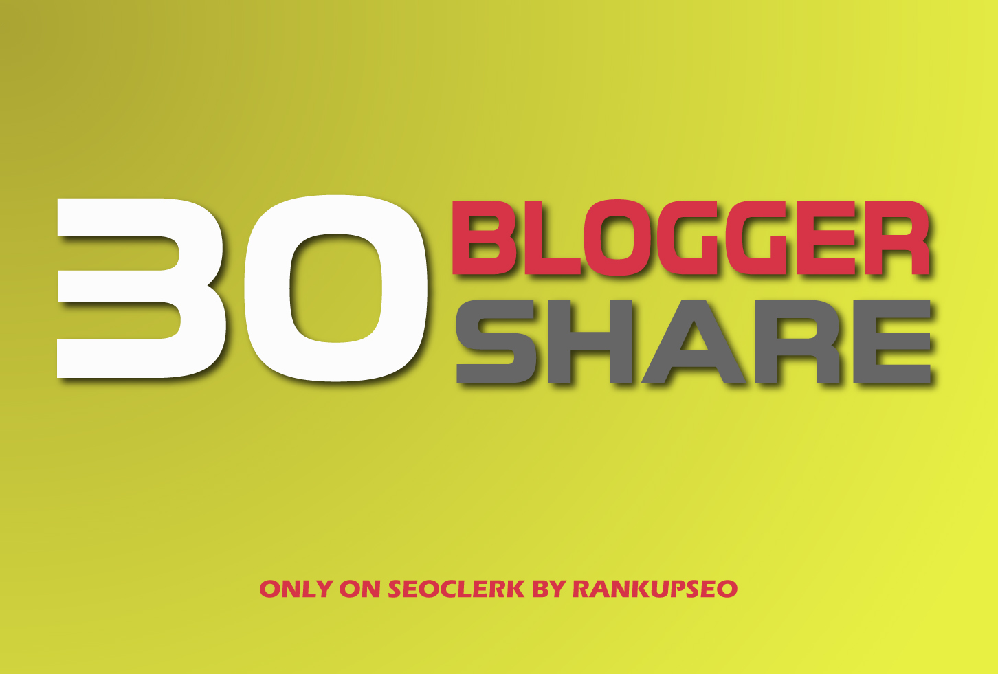 Provide 30 blogger Share Manually for Improve Website Ranking