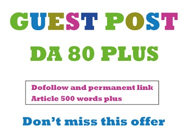 I will write and publish High Quality 5 SEO Guest Post on DA80 plus Website