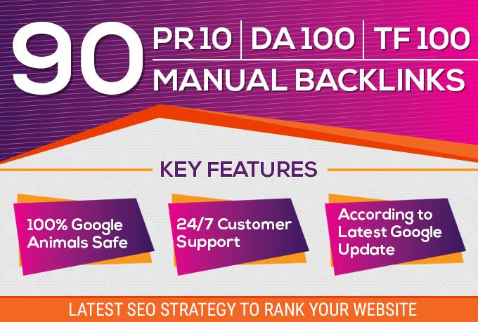 Exclusively Offer-Manual 90 SEO Backlinks On Pr10,  Da100,  Tf 100 Unique Domains Evaluate Top Rank