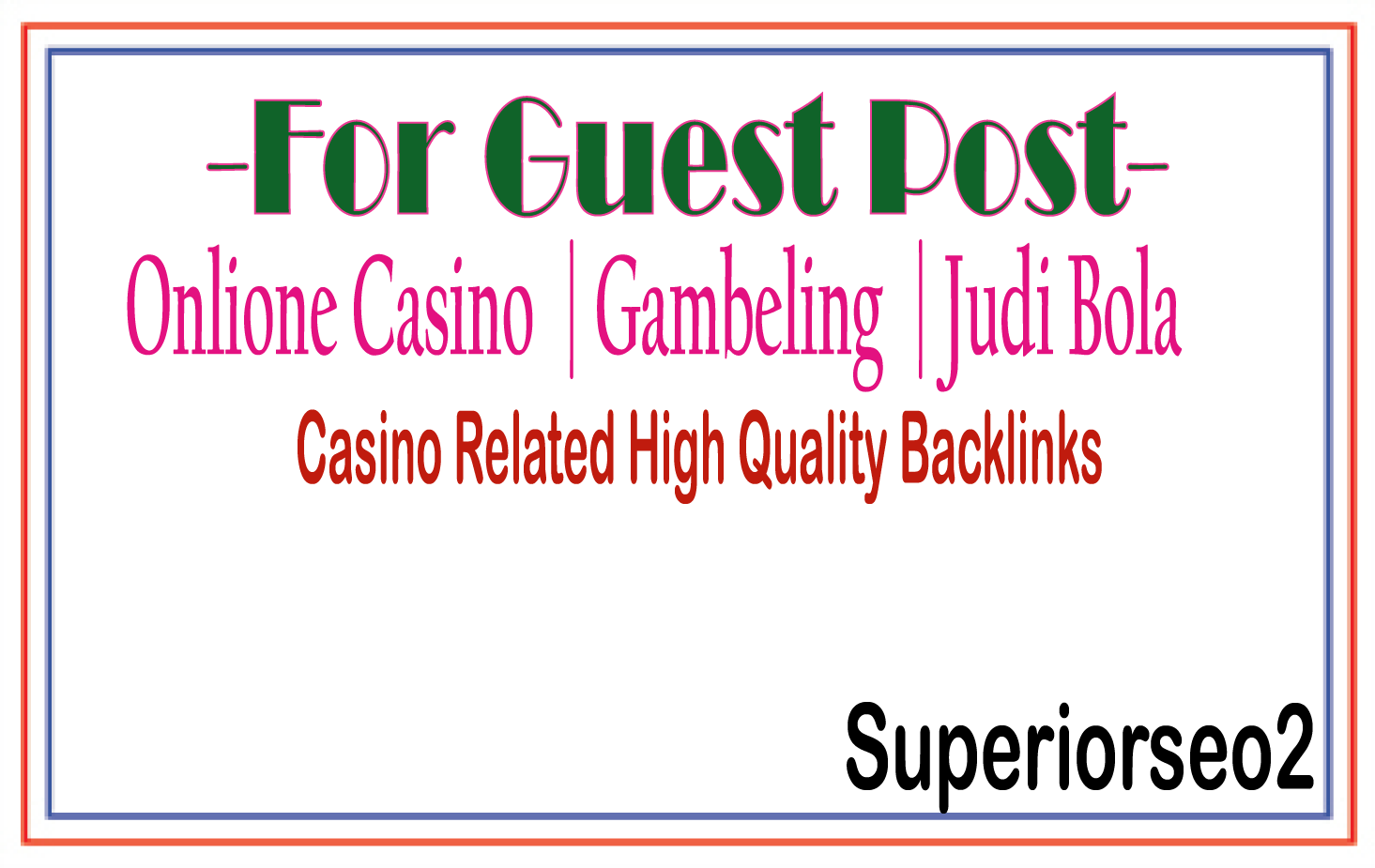 Publish A Guest Post on Casino-Gambling Related Site Plus 500 K GSA SER BACKLINKS