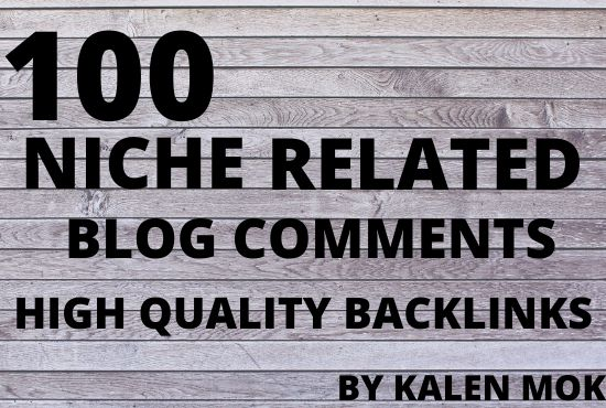 I will do 100 niche related blog comment high qaulity backlinks