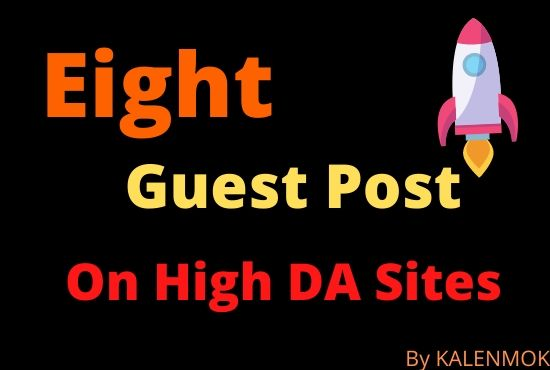 I Will Write And Publish Eight Guest Post On High DA Sites